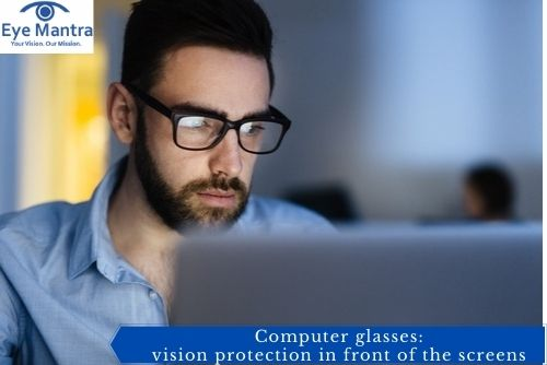 Computer glasses: vision protection in front of the screens