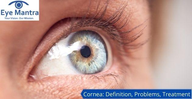 Cornea Definition, Problems, Treatment